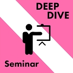 Deep Dive Seminar Registration